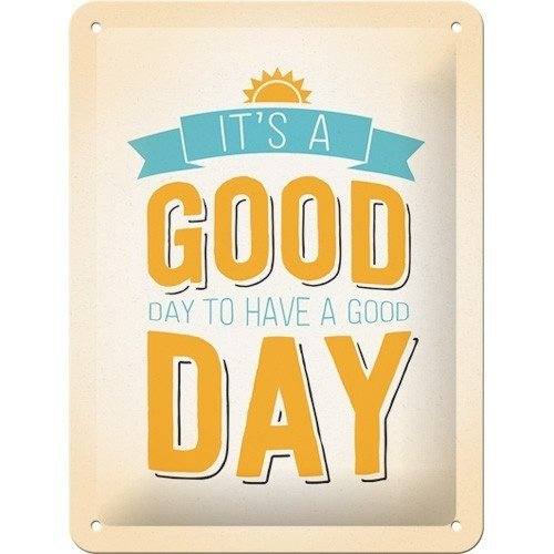 It's A Good Day To Have A Good Day metalen wanddecoratie  20x15 cm