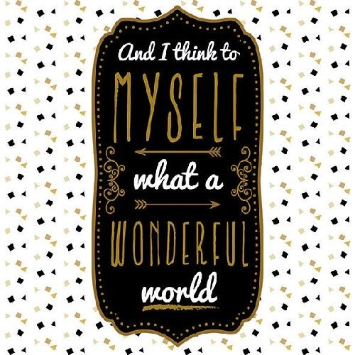 And I think to Myself what a Wonderful World papieren servetten