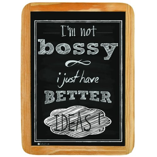 Wood sign I'm not BOSSY I just have BETTER IDEAS!