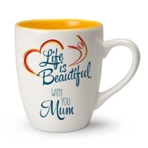 Life is Beautiful mok With you Mum