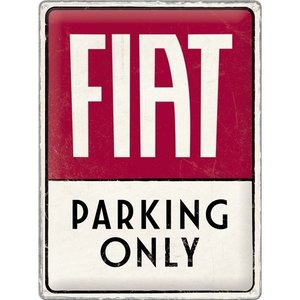 Fiat Fiat - Parking Only metall-wandplatte  30x40 cm