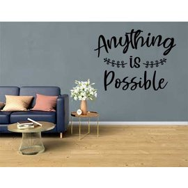 Muurteksten.nl Muursticker Anything is possible