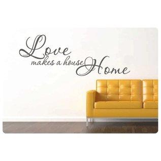 Muurteksten.nl Muurtekst Love makes a house a home