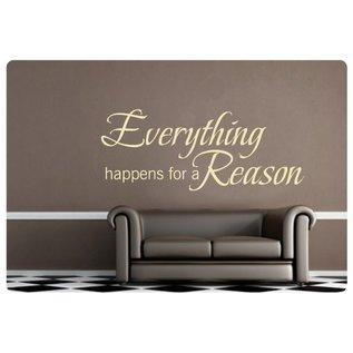 Muurteksten.nl Muurtekst Everything happens for a reason
