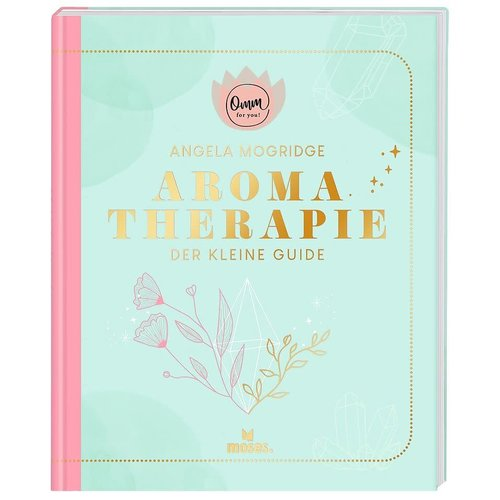 moses Aromatherapie - der keine Guide