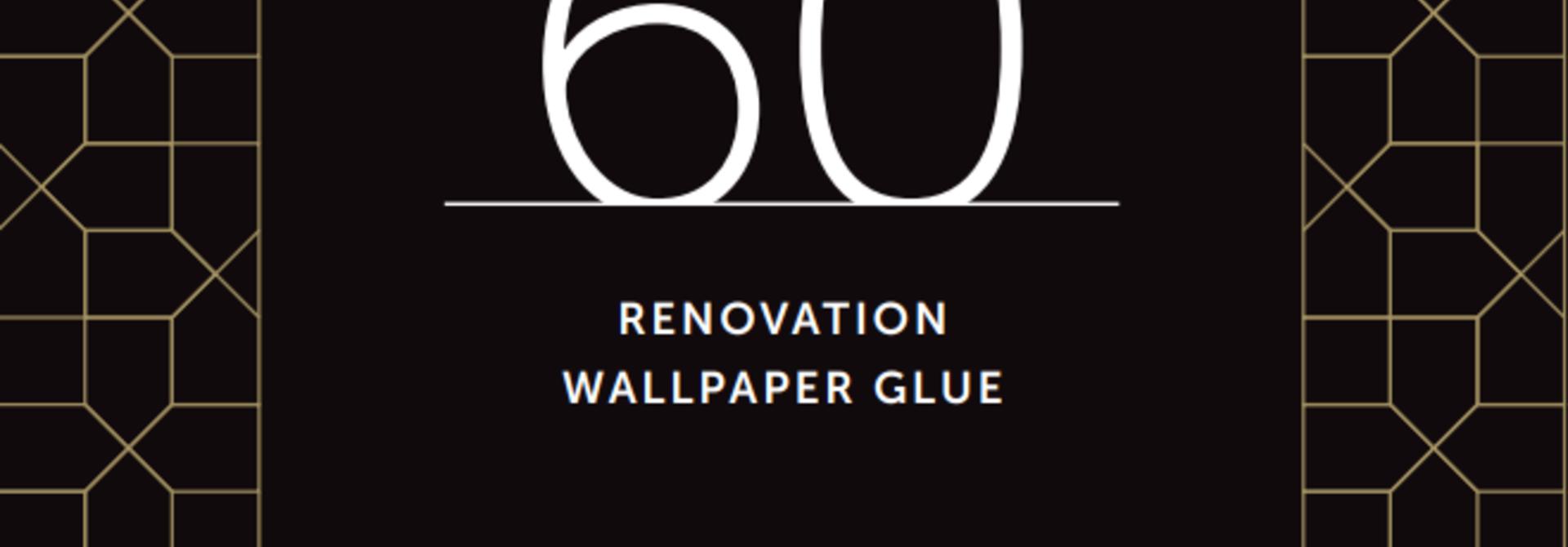 No. 60 RENOVATION WALLPAPER GLUE