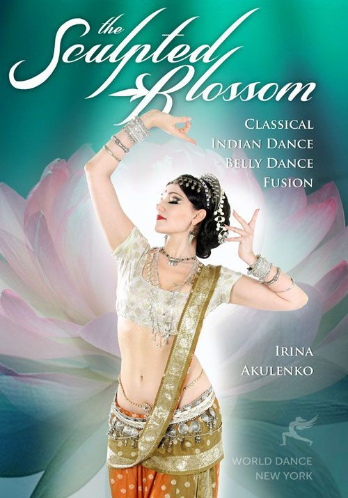The Sculpted Blossom: Classical Indian Dance - Belly Dance Fusion
