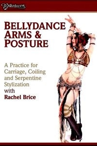 Rachel Brice, Bellydance Arms and Posture