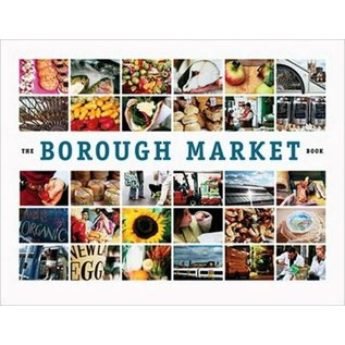 The Borough Market Book -  From Roots to Renaissance