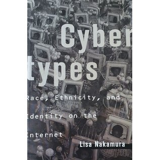 Cybertypes -  Race, Ethnicity, and Identity on the Internet