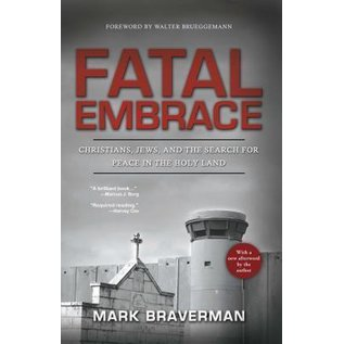 Fatal Embrace -  Christians, Jews, and the Search for Peace in the Holy Land