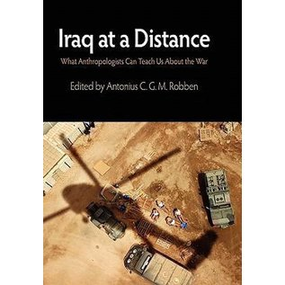 Iraq at a Distance - What Anthropologists Can Teach Us About the War