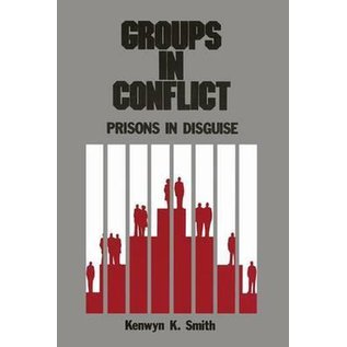 Groups in Conflict -  Prisons In Disguise