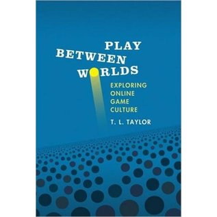 Play Between Worlds -  Exploring Online Game Culture