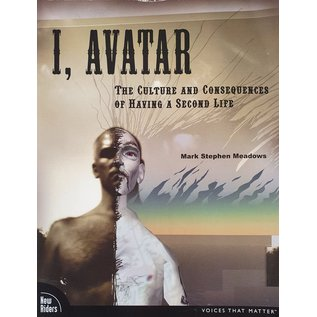 I, Avatar - The Culture and Consequences of Having a Second Life