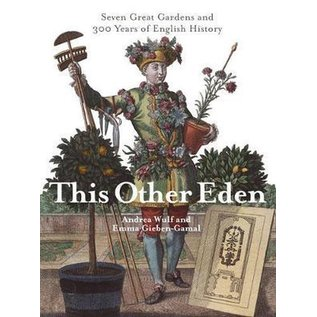 This Other Eden -  Seven Great Gardens & 300 Years of English History