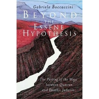 Beyond the Essene Hypothesis -  Parting of the Ways Between Qumran and Enochic Judaism