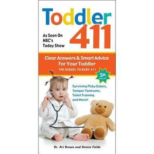 Toddler 411 -  Clear Answers & Smart Advice for Your Toddler