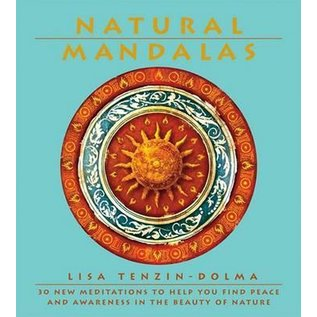 Natural Mandalas -  30 New Meditations to Help You Find Peace and Awareness in the Beauty of Nature