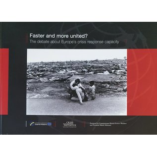 Faster and More United? -  The Debate About Europe's Crisis Response Capacity