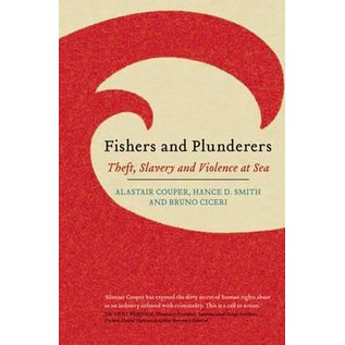 Fishers and Plunderers -  Theft, Slavery and Violence at Sea