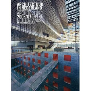 Architecture in the Netherlands -  Yearbook: 2006-2007