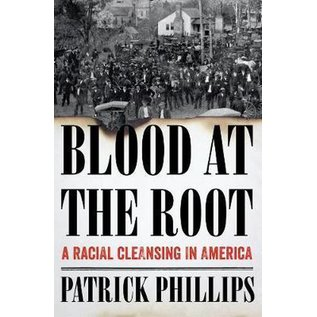 Blood at the Root - A Racial Cleansing in America