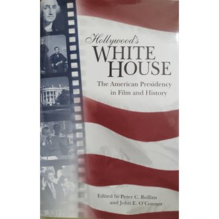 Hollywood's White House - The American Presidency in Film and History
