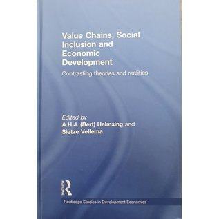 Value Chains, Social Inclusion and Economic Development - Contrasting Theories and Realities