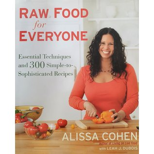 Raw Food for Everyone - Essential Techniques and 300 Simple-to-Sophisticated Recipes