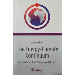 The Energy-Climate Continuum -  Lessons from Basic Science and History