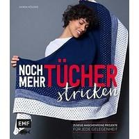 Noch mehr Tücher stricken, 25 neue Tuch-Projekte