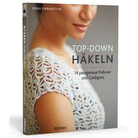 Top-Down Häkeln – 14 Ideen für Pullover und Cardigans