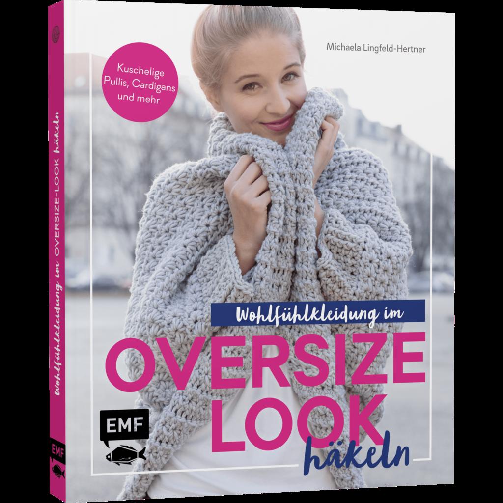 Wohlfühlkleidung im Oversize-Look häkeln, Michaela Lingfeld-Hertner
