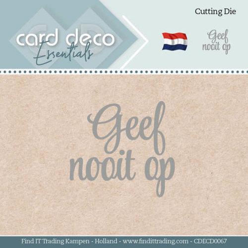 CDECD0067 - Card Deco Essentials - Mal  - Geef nooit op