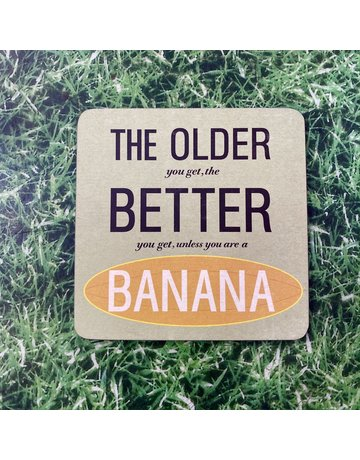UStudio The Older You Get Banana Coaster