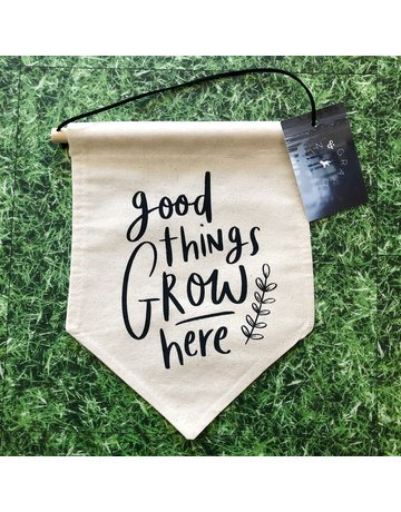 Darwin & Gray Cotton Banner 'Good Things Grow Here'