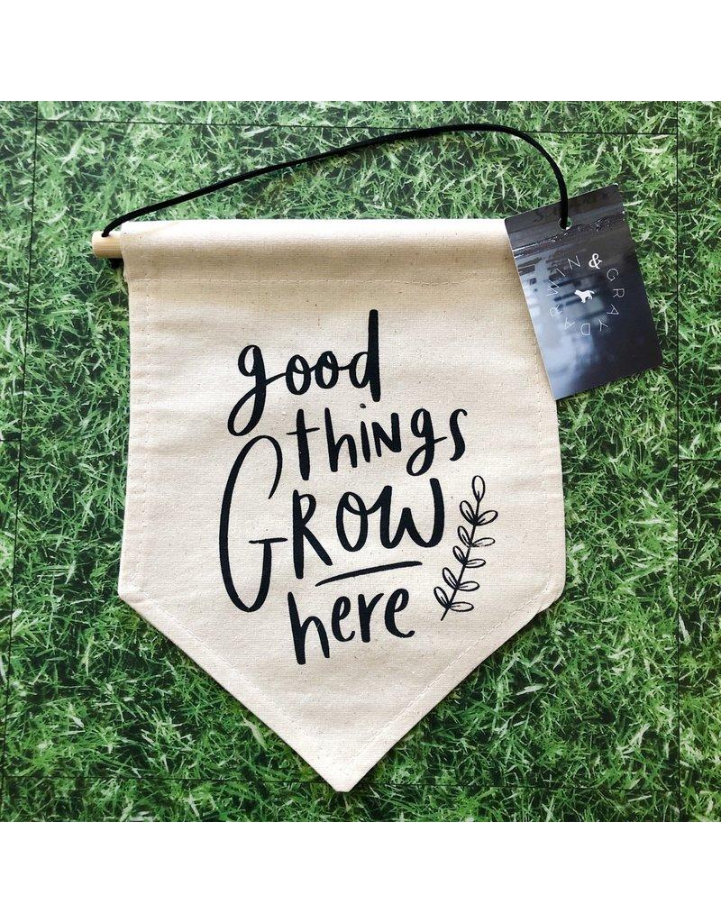Darwin & Gray Cotton Banner 'Good Things Grow Here'