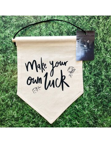 Darwin & Gray Cotton Banner 'Make Your Own Luck'