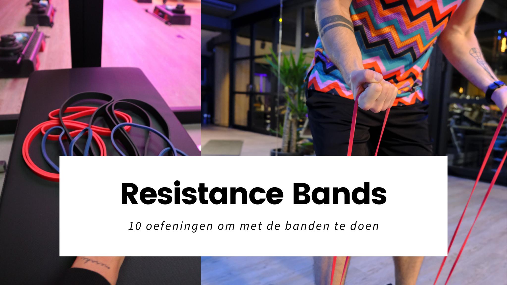 Resistance Bands, deze 10 oefeningen kan je ermee doen!