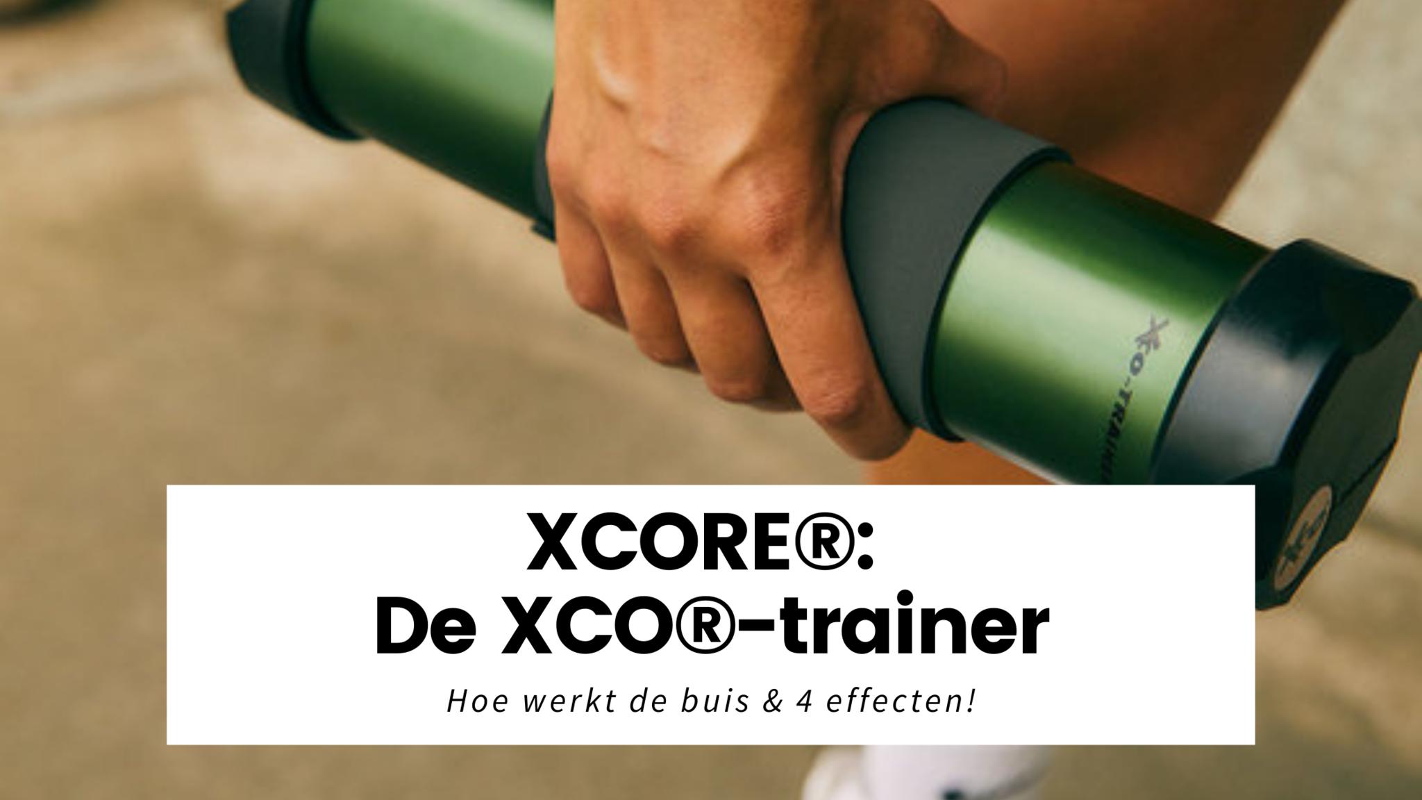 About XCORE®: Wat is de XCO®-trainer? & 4 effecten