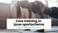 5 redenen waarom Core Training in jouw sportschema moet!