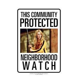 Aquarius Ent KILL BILL Metal Sign - Neighborhood Watch