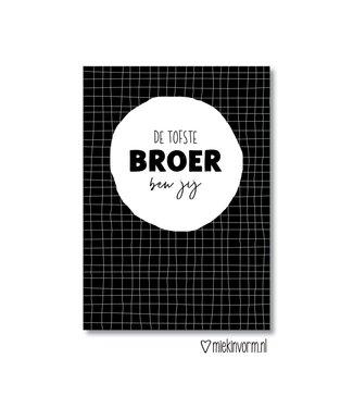 Miek in Vorm De Tofste Broer Ben Jij