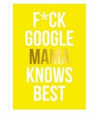 Studio Stationery F*ck Google mama knows best