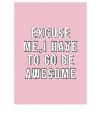 Studio Stationery Excuse me I have to go be awesome