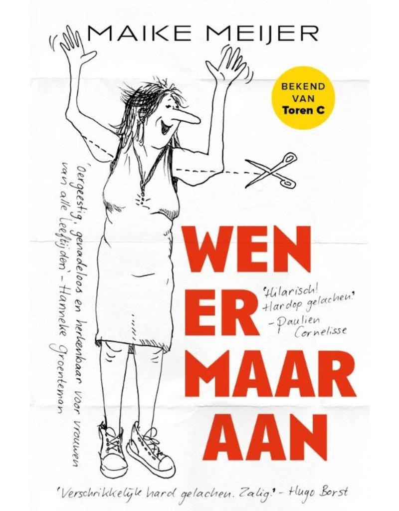WEN ER MAAR AAN door Maike Meijer