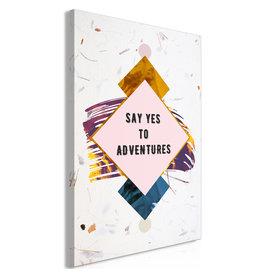 Schilderij Say Yes To Adventures