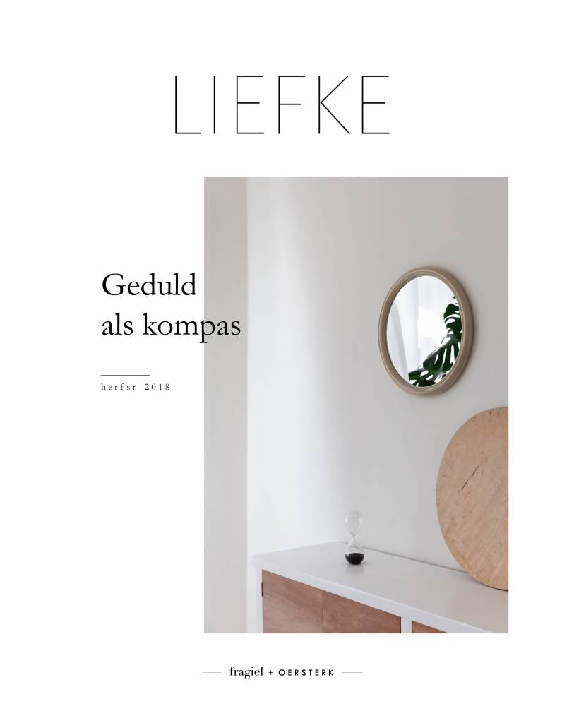 liefke: fragiel + oersterk LIEFKE magazine  #4