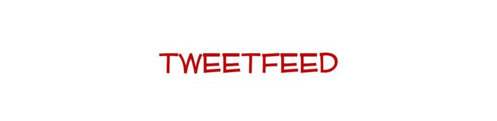 TWEETFEED